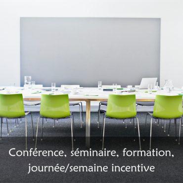 Conférence, séminaire, formation, journée/semaine incentive